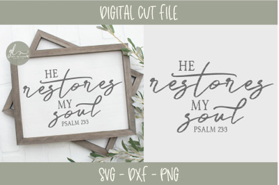He Restores My Soul - Scripture SVG Cut File
