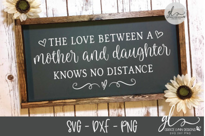 The Love Between A Mother And Daughter Knows No Distance - SVG Cut Fil