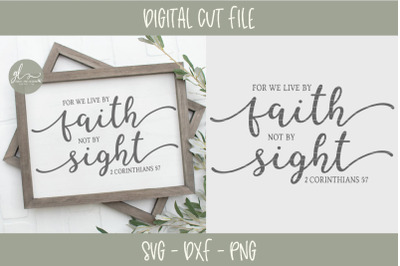 For We Live By Faith Not By Sight - Scripture SVG Cut File