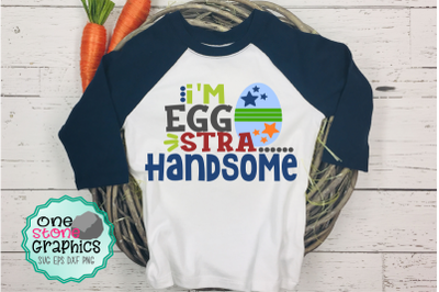 Easter svg,I'm eggstra handsome svg,Boy easter svg