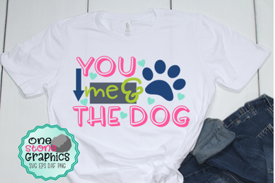 You me and the dog svg,Dog svg,dog mom svg