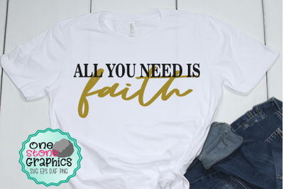 All you need is faith svg,faith svg,religious svg,faith