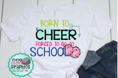 Born to cheer forced to go to school svg,cheer svg,cheerleader svg