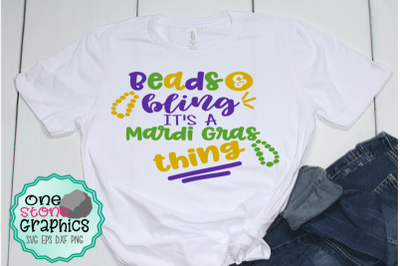 Beads and bling it's a mardi gras thing svg,mardi gras svg