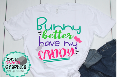 Bunny better have my candy svg,easter svg,bunny svg,easter svgs
