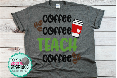 coffee coffee teach coffee svg,teacher svg,coffee and teachers svg