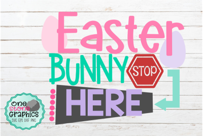 Easter bunny stop here svg,easter bunny svg,easter bunny sign svg