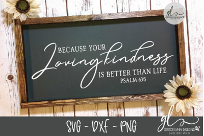 Because Your Loving Kindness Is Better Than Life - Scripture SVG