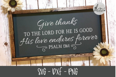 Give Thanks To The Lord For He Is Good - SVG Cut File