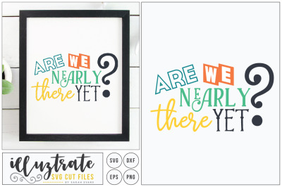 Are we nearly there yet ? SVG Cut File / DXF cut file / Cutting File