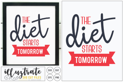 The Diet Starts Tomorrow SVG Cut File / DXF cut file / Cutting File