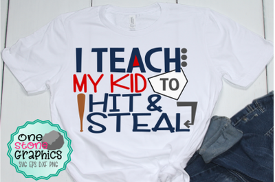 I teach my kid to hit and steal svg,baseball svg,baseball mom svg,bas