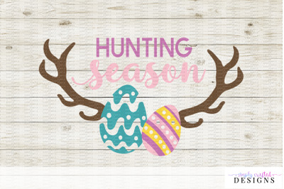 Hunting Season - Easter SVG - Easter Egg Hunt