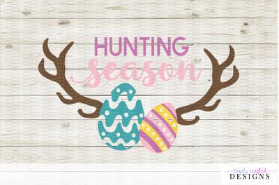 Hunting Season - Easter SVG - Easter Egg Hunt