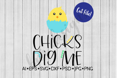 Easter SVG, Chicks Dig Me, SVG File, DXF File