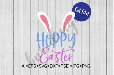 Easter SVG, Hoppy Easter, SVG File, DXF File