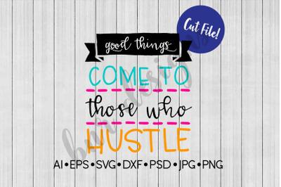 Hustle SVG, Work Hard SVG, SVG File, DXF File