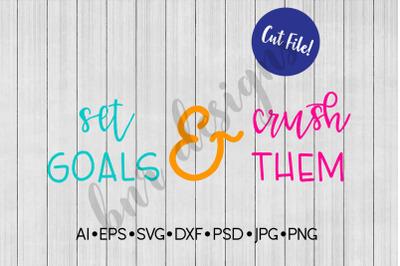 Set Goals and Crush Them SVG, Hustle SVG, SVG File, DXF File