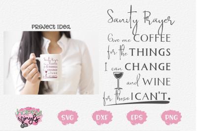 Sanity Prayer Give Me Coffee Give Me Wine -A Coffee/Wine SVG