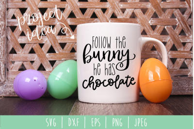 Follow the Bunny He Has Chocolate SVG, DXF, EPS, PNG, JPEG