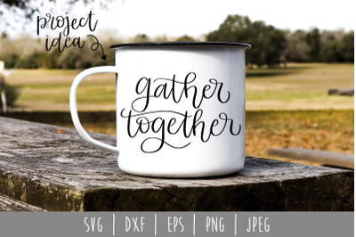 Gather Together SVG, DXF, EPS, PNG, JPEG