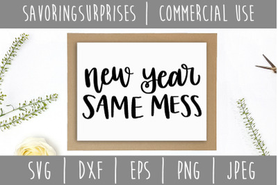 New Year Same Mess SVG, DXF, EPS, PNG, JPEG