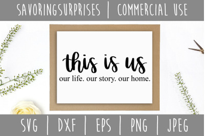 This is Us Our Life Our Story Our Home SVG, DXF, EPS, PNG, JPEG