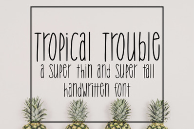Tropical Trouble: A Super Thin and Super Tall Handwritten Font