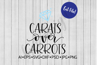 Carats over Carrots SVG, Easter SVG, SVG File, DXF File