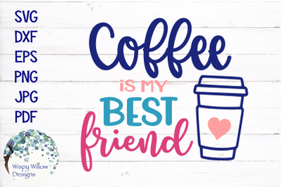 Coffee Is My Best Friend