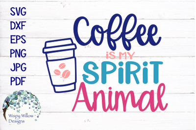 Coffee Is My Spirit Animal SVG