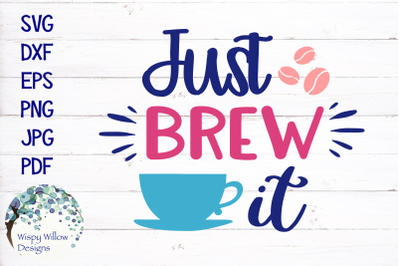 Just Brew It Coffee SVG