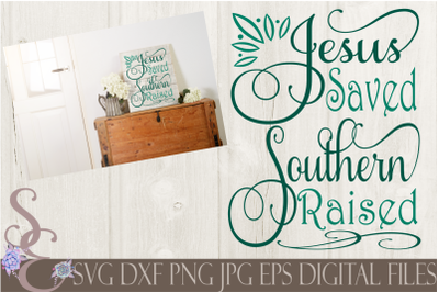 Jesus Saved Southern Raised SVG