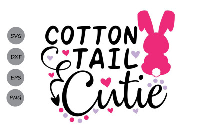 Cotton Tail Cutie svg, Easter svg, Easter Bunny svg, Spring svg.