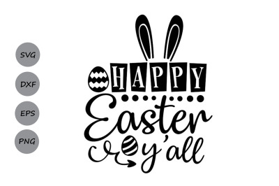 Happy Easter y'all svg, Easter svg, Easter Bunny svg, Easter Eggs svg.