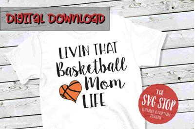 Basketball Mom Life  -SVG, PNG, DXF