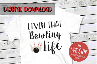 Bowling Life  -SVG, PNG, DXF