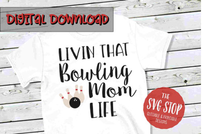 Bowling Mom Life  -SVG, PNG, DXF