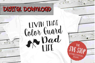 Color Guard Dad Life  -SVG, PNG, DXF