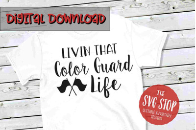 Color Guard Life -SVG, PNG, DXF
