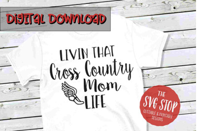 Cross Country Mom Life  -SVG, PNG, DXF