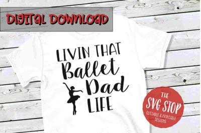 Ballet Dad Life  -SVG, PNG, DXF
