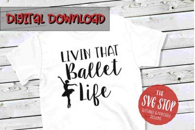 Ballet Life  -SVG, PNG, DXF