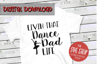Dance Dad Life  -SVG, PNG, DXF