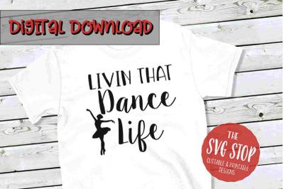 Dance Life -SVG, PNG, DXF