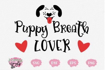 Puppy Breath Lover - A Dog Lover SVG