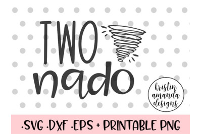 Two-nado SVG DXF EPS PNG Cut File  Cricut
