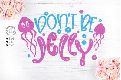 Don't Be Jelly KidsCut File