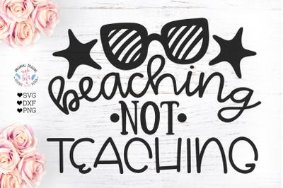 Beaching Not Teaching- Teacher Cut File