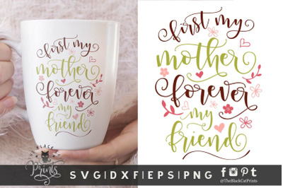 First my mother Forever my friend SVG DXF EPS PNG